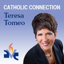 Teresa Tomeo - Catholic Connection